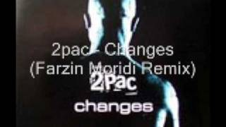 2pac - Changes (Farzin Moridi Remix)