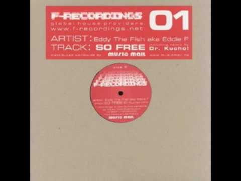 "Eddy The Fish ""So Free"" (Dr. Kucho! Remix)"