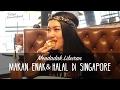 Mendadak Liburan: Makanan Enak & Halal di Singapore