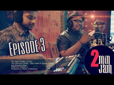Iru Vizhi Unadhu (Cover) | 2 Min Jam Season 2 - Episode 3 | THe VER