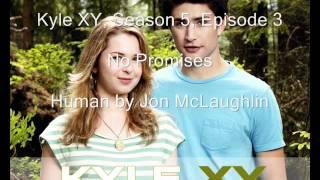 Download Video Kyle XY Season 5 Episode 3, No Promises, Human MP3 3GP MP4