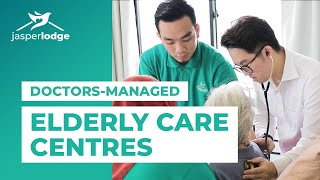 First in Malaysia: Doctors-Managed Elderly Care Centres | Jasper Lodge Care Centres