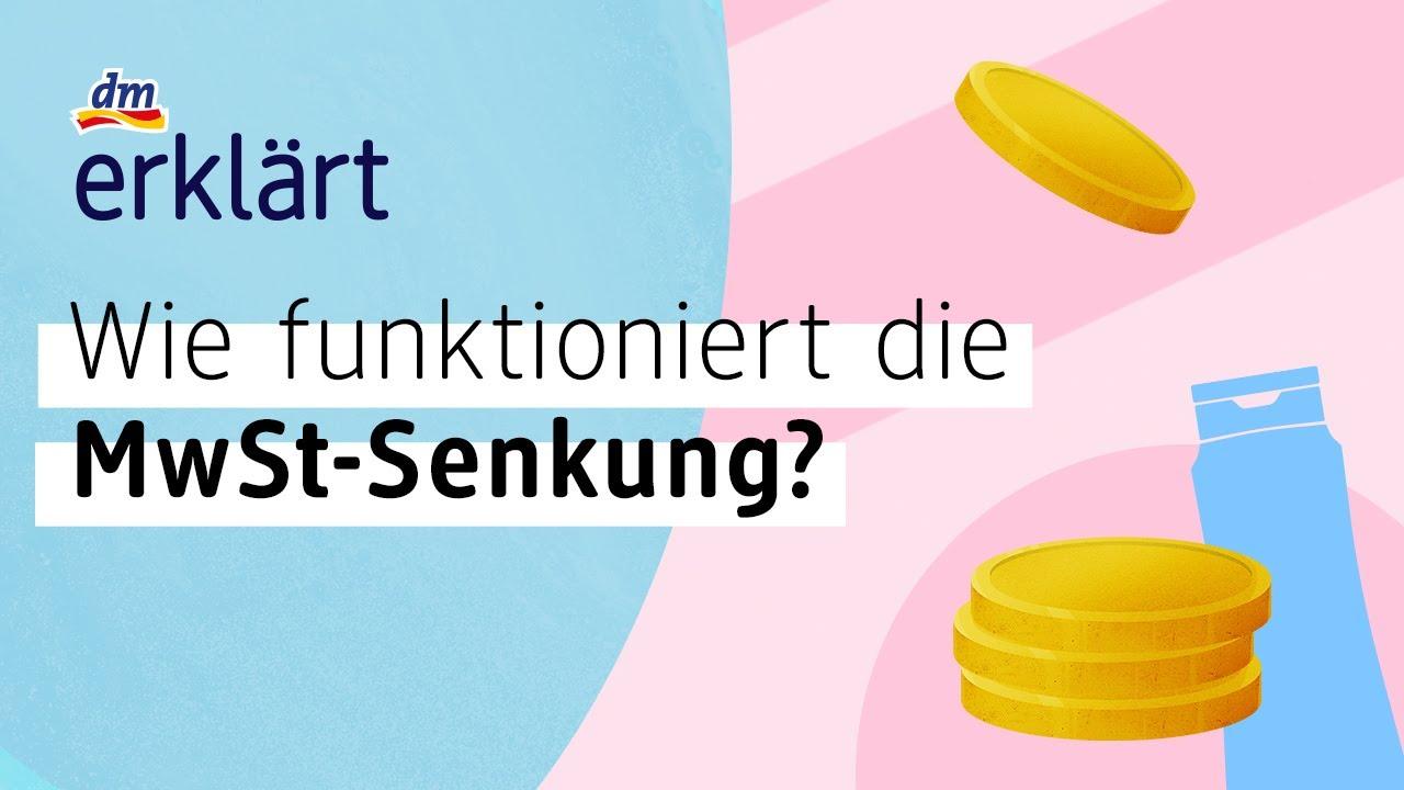 Mehrwertsteuer Senkung - dm erklärt