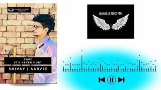 SHIVAY | Care (Official Audio) | Aar Vee | | Latest Punjabi Songs 2020