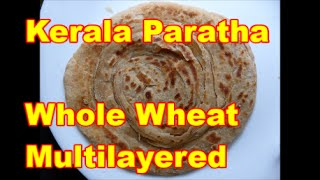 kerala wheat paratha :How to make Kerala porotta at home,easy and healthy with whole wheat flour