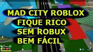 MAD CITY ROBLOX HOW TO GET MILLIONAIRE QUICKLY WITHOUT ROBUX