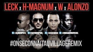 Leck - On se connait au village remix feat. Hmagnum, W & Alonzo (audio + paroles)