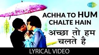 Acha toh hum chalte with lyrics | अच्छा तोह हम चलते | Aan Milo Sajna | Rajesh Khanna, Asha Parekh