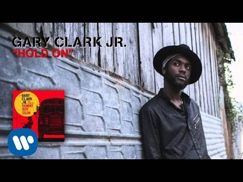 Gary Clark Jr. - Hold On (Official Audio) Thumbnail image