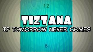 tiztana if tomorrow never comes cover