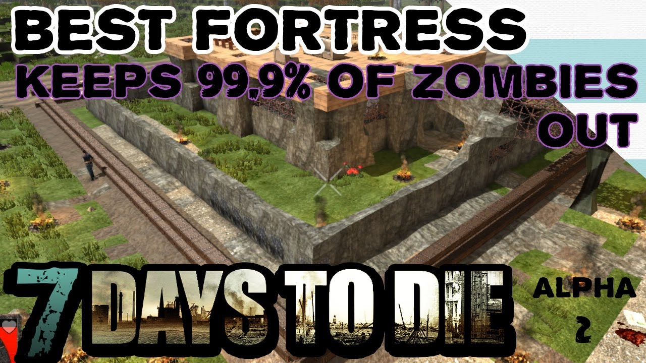 How To Build Best Fort Or Base 7 Days To Die Alpha 2 Youtube