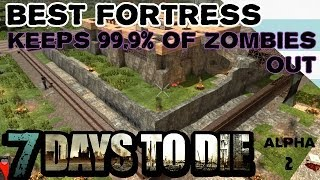 How To Build Best Fort Or Base - 7 Days To Die - Alpha 2