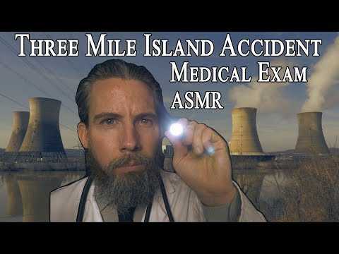 Three Mile Island Accident Medical Exam ASMR