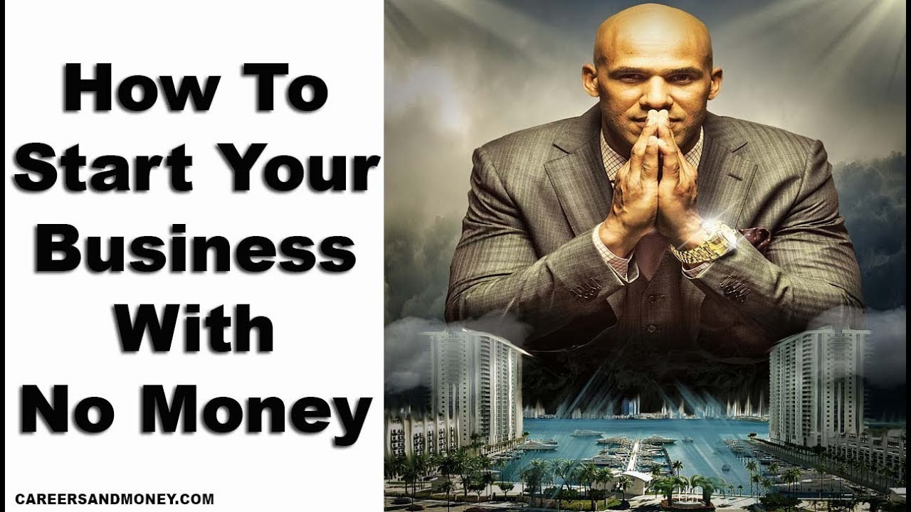 How To Start Your Business With No Money - 9 Valuable Tips - YouTube