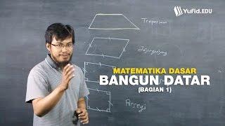 Belajar Matematika Dasar: Bangun Datar, Bag. 1  Seri 073