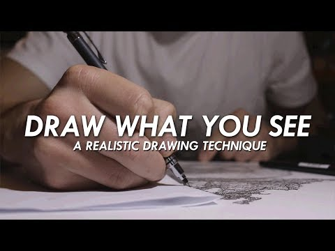 DRAW WHAT YOU SEE - A Realistic Drawing Technique