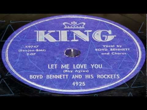 Let Me Love You  - Boyd Bennett And His Rockets