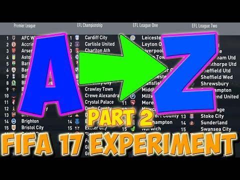 WHAT IF THE ENGLISH CLUBS WERE IN ALPHABETICAL ORDER? - PART 2 - FIFA 17 CAREER MODE EXPERIMENT