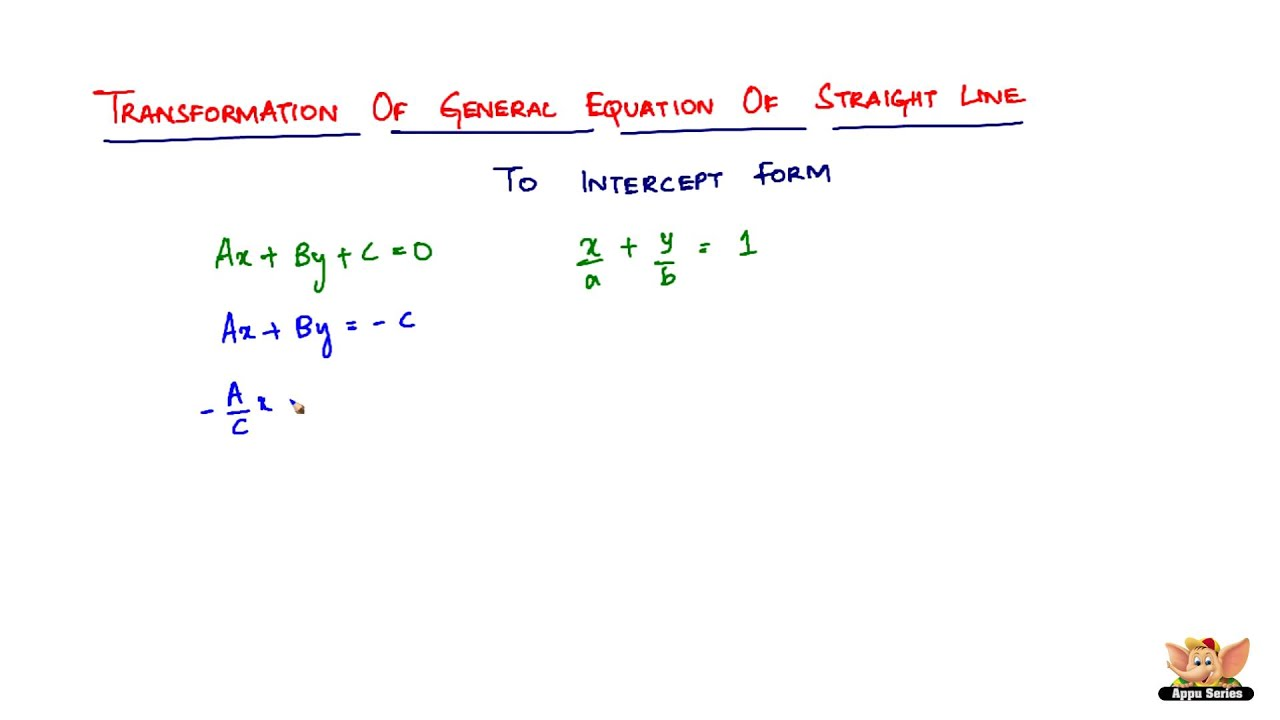 Transformation of general equation of a straight line to intercept transformation of general equation of a straight line to intercept form falaconquin