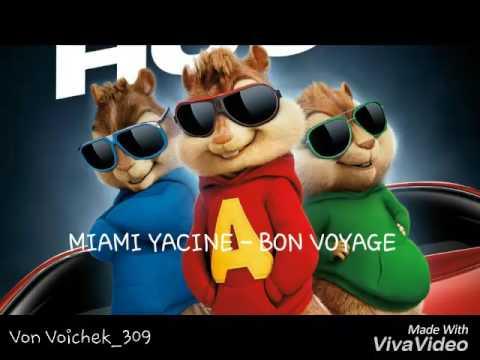 MIAMI YACINE - BON VOYAGE  (Chipmunks Version)