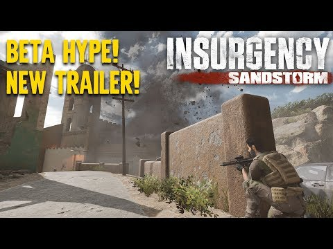 Insurgency: Sandstorm Beta 2 and New Trailer Hype!