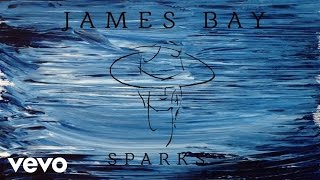 Watch music video: James Bay - Sparks