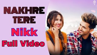 Nakhre Tere Full Song | Nikk Ft Mahira Sharma | RoxA | Nikk Nakhre Tere, Panjabi Song | BANG Music