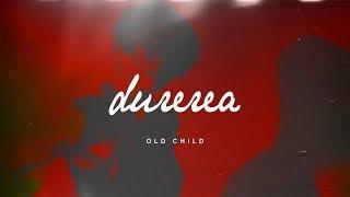 Old Child - Durerea