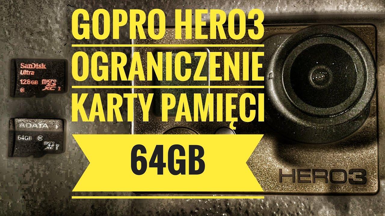 Gopro Hero 3 Black Ograniczenie Karty Pamieci 64gb Youtube