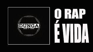 D U N G A - O RAP É VIDA Part. Dj Marcio