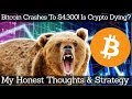 Bitcoin Crashes To $4,300! Is Crypto Dying? My Honest Thoughts & Strategy