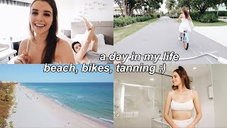 a day in my life in FL ) (tanning, bikes, workout etc!)