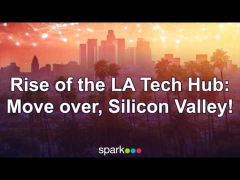 Rise of the Los Angeles Tech Hub: Move Over, Silicon Valley!