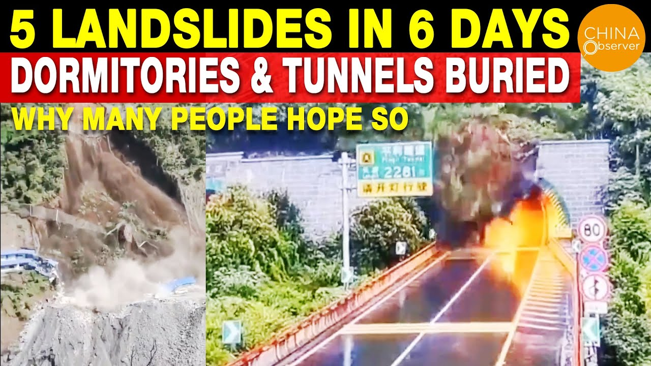 5 Landslides in 6 Days Buried Dormitories & Tunnels   Why Many People Hope So   Construction Quality