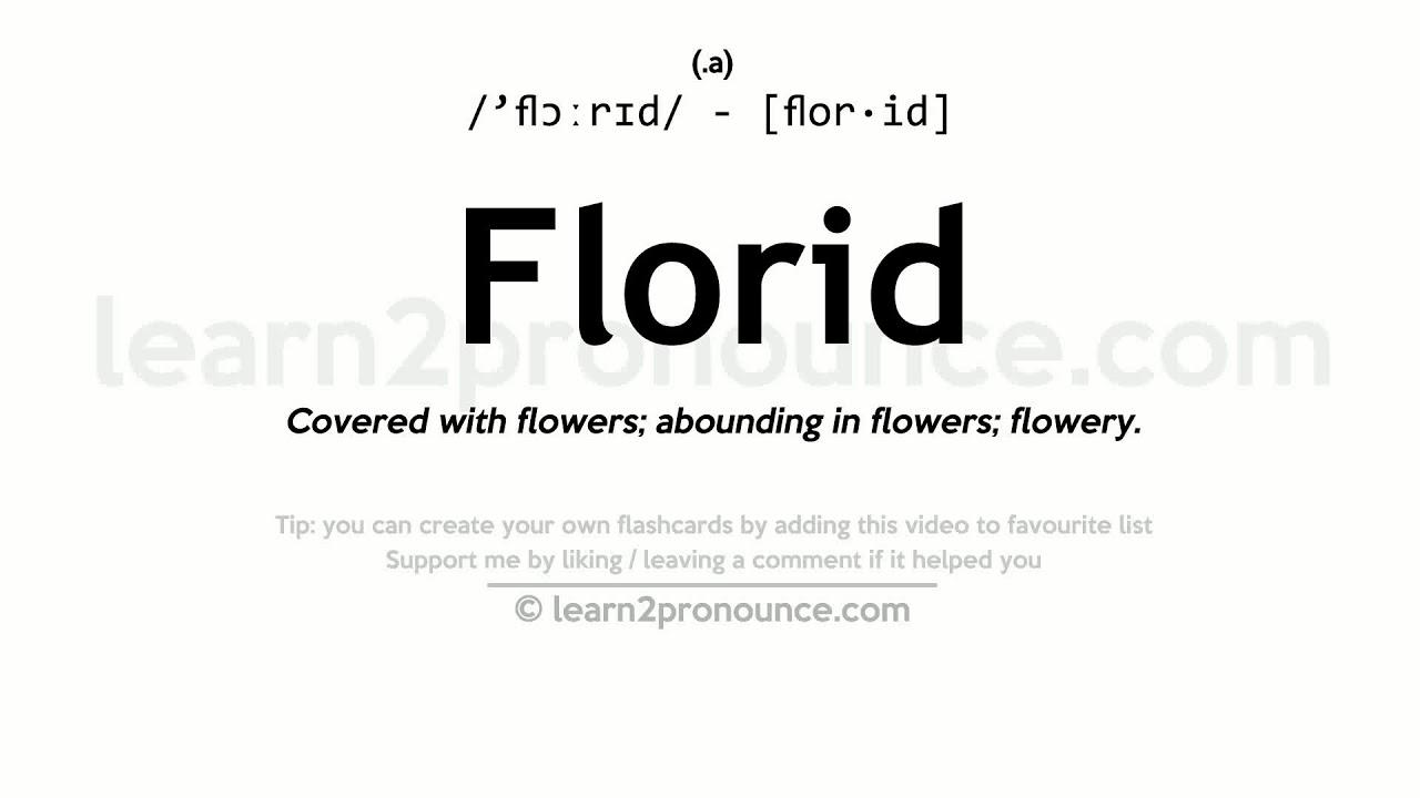 Amazing Florid Pronunciation And Definition