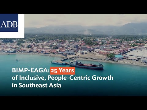 BIMP-EAGA: 25 Years of Inclusive, People-Centric Growth in Southeast Asia