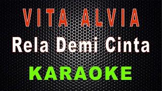 Download Vita Alvia - Rela Demi Cinta (Karaoke) | LMusical