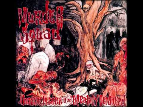 Murder Squad - Unsane, Insane and Mentally Deranged (Full Album)