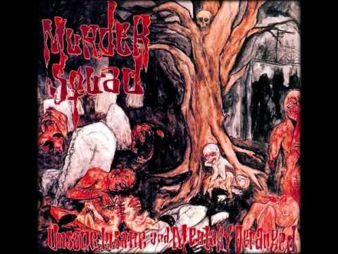 Murder Squad - Unsane, Insane and Mentally Deranged (Full Album)