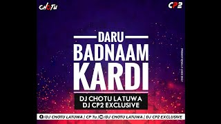 Daru Badnaam Kardi | Punjabi vs Tapori Rework Remix | Dj Chotu Latuwa & Dj Cp2 Exclusive 2k18