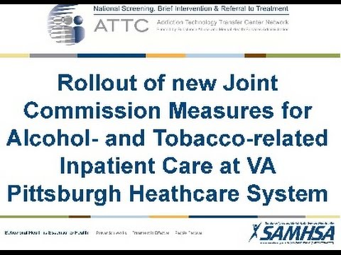 Rollout of new Joint Commission Measures for Alcohol and Tobacco related Inpatien