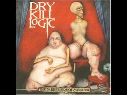 Dry Kill Logic - A Better Man Than Me