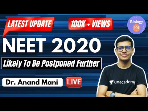NEET 2020/JEE 2020 Exams Likely to be Postponed Further | Latest Update | NEET UG | Dr. Anand Mani