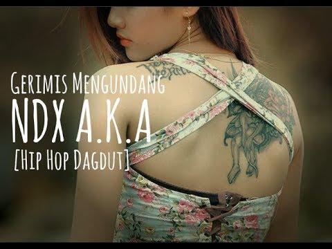 NDX AKA - Gerimis Mengundang [Hip Hop Dangdut]