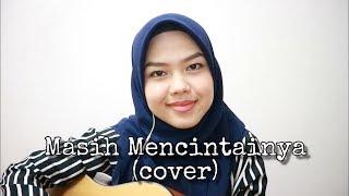 Gambar cover Masih Mencintainya - Papinka (cover by Sheryl Shazwanie)