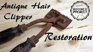 Restoration antique hair clipper (Restore it project) | Lovely
