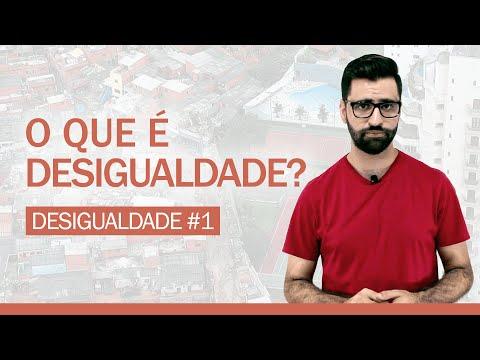 DESIGUALDADE #1: O QUE É DESIGUALDADE?