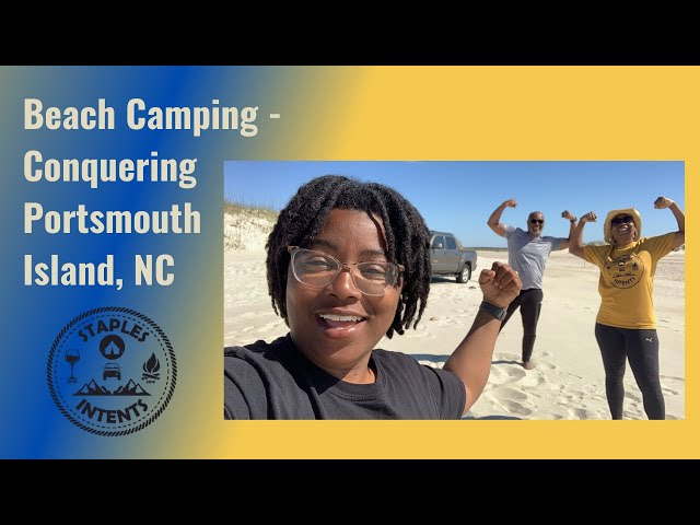 Beach Camping - Conquering Portsmouth Island 2021