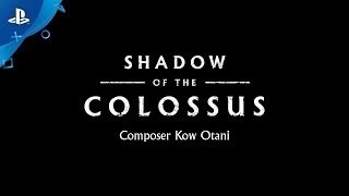 SHADOW OF THE COLOSSUS – Kow Otani Interview | PS4
