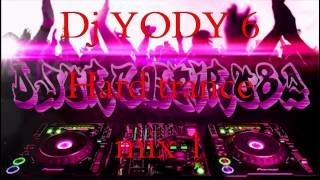 Dj YODY   Hard Trance mix 1